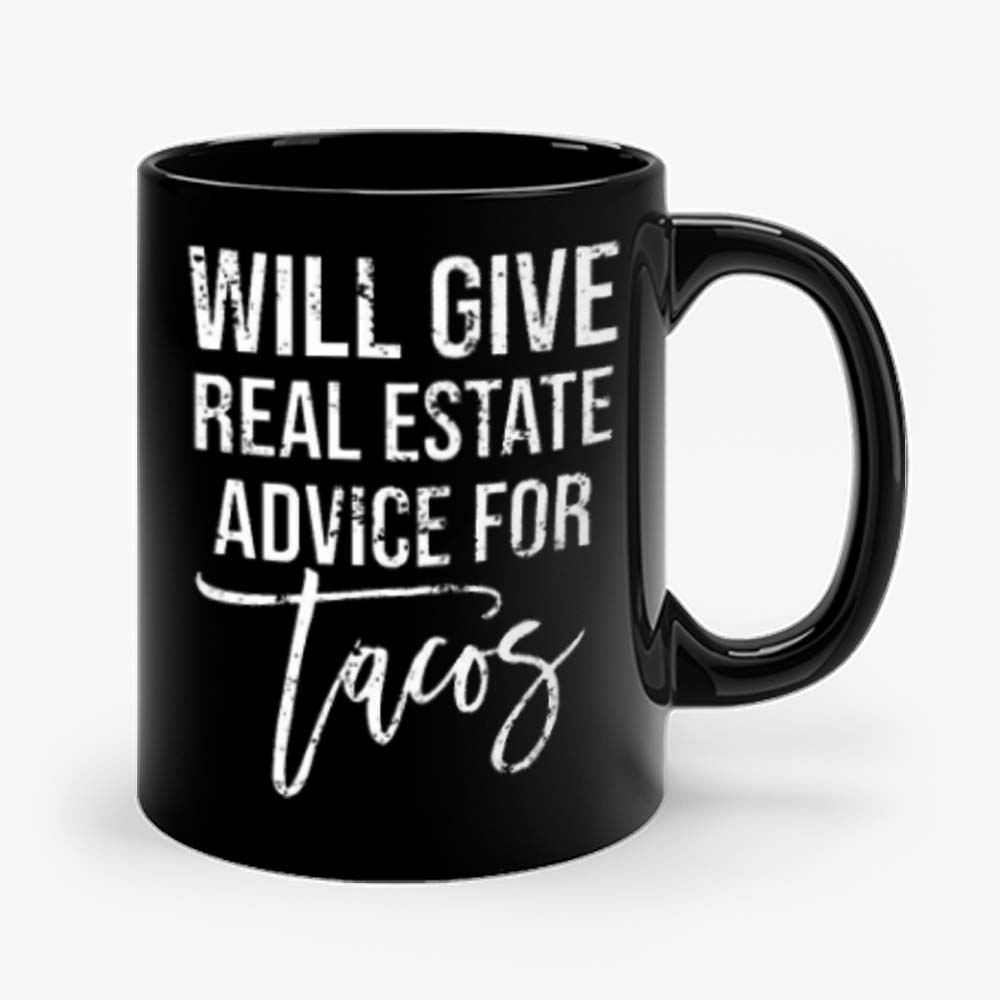 Will Give Real Estate Advice For Tacos Mug
