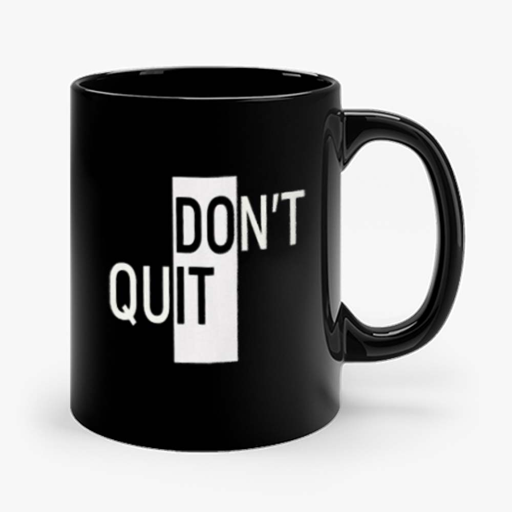 Willpower Ambiguous Print Dont Do It Quit Mug
