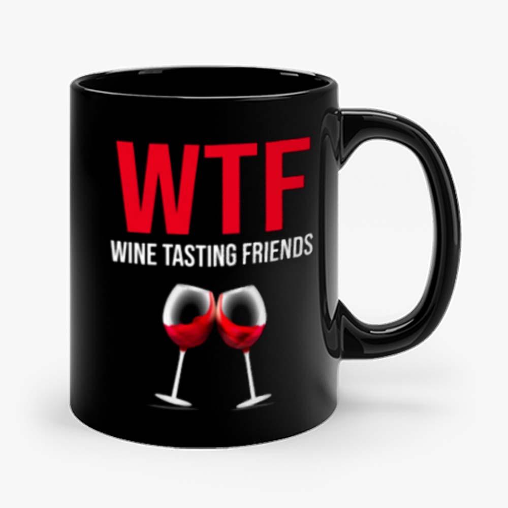 Wine Lover Gift Funny WTF Wine Tasting Friends Drinking Wine Mug
