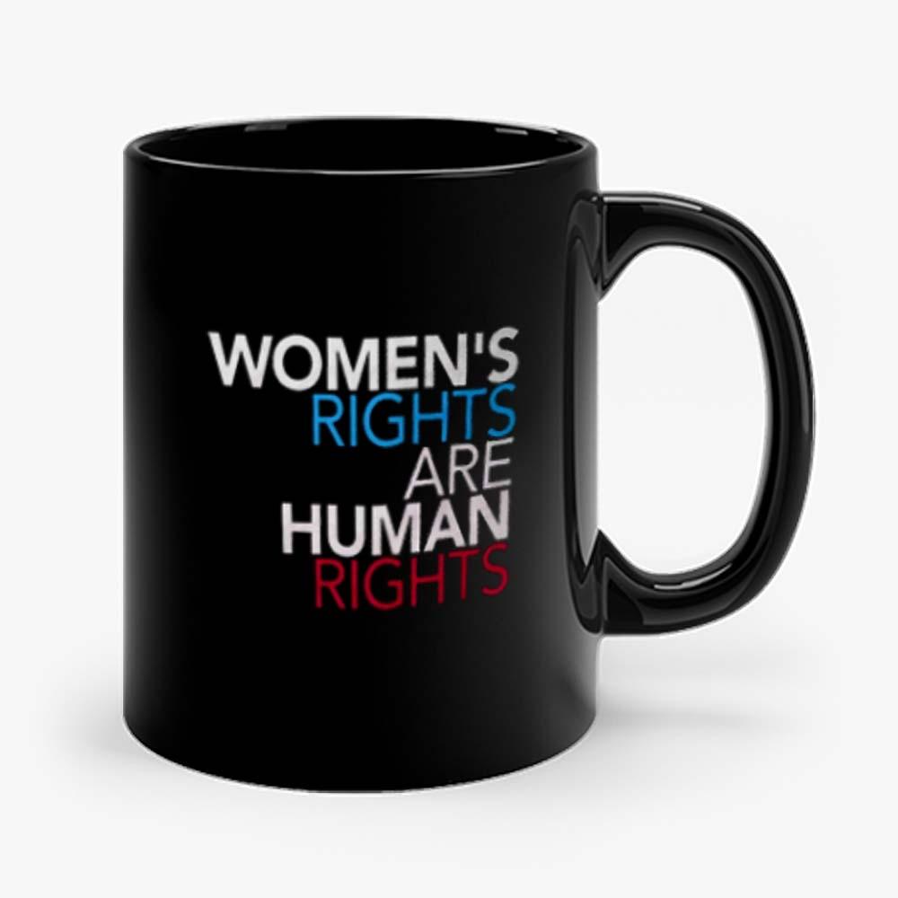 Womens Rights are Human Rights Mug