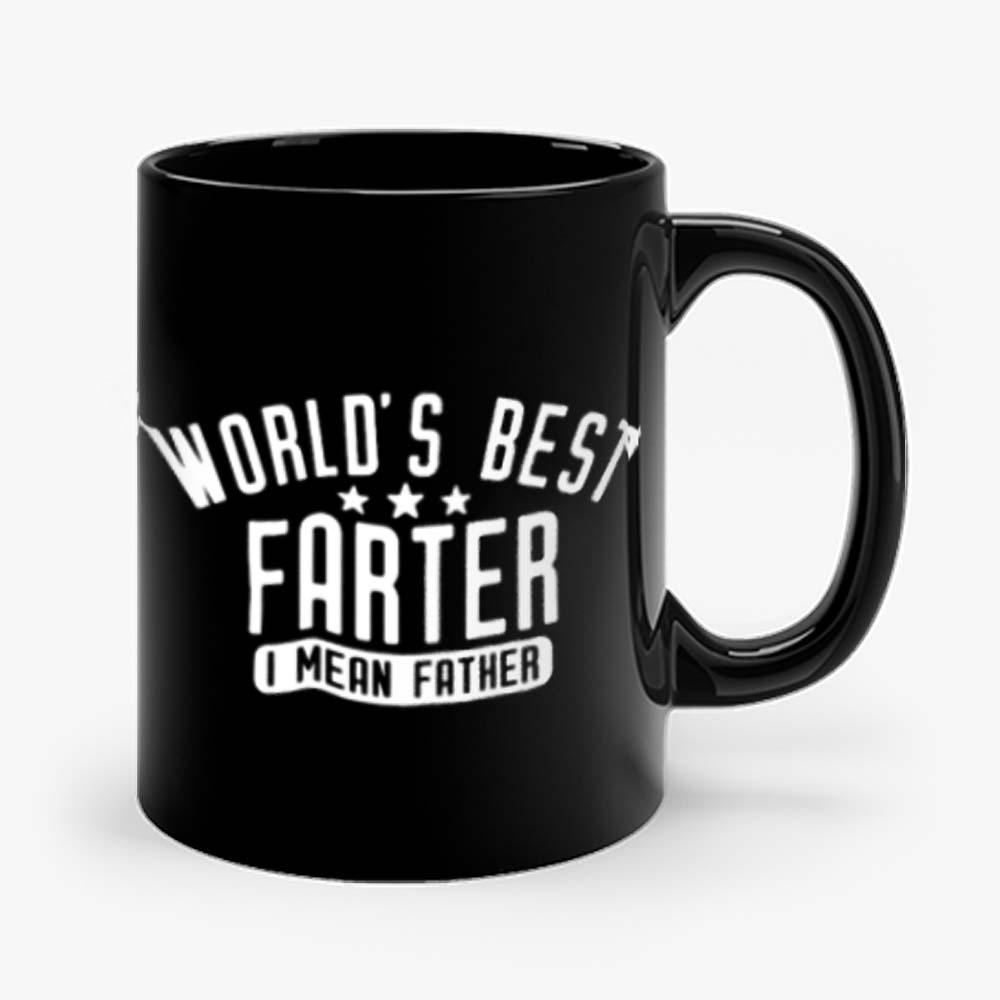 Worlds Best Farter I Mean Father Mug