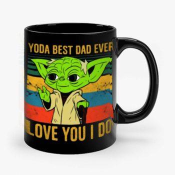 Yoda Best Dad Love You I Do Father Baby Yoda Funny Quotes Star Wars Mug