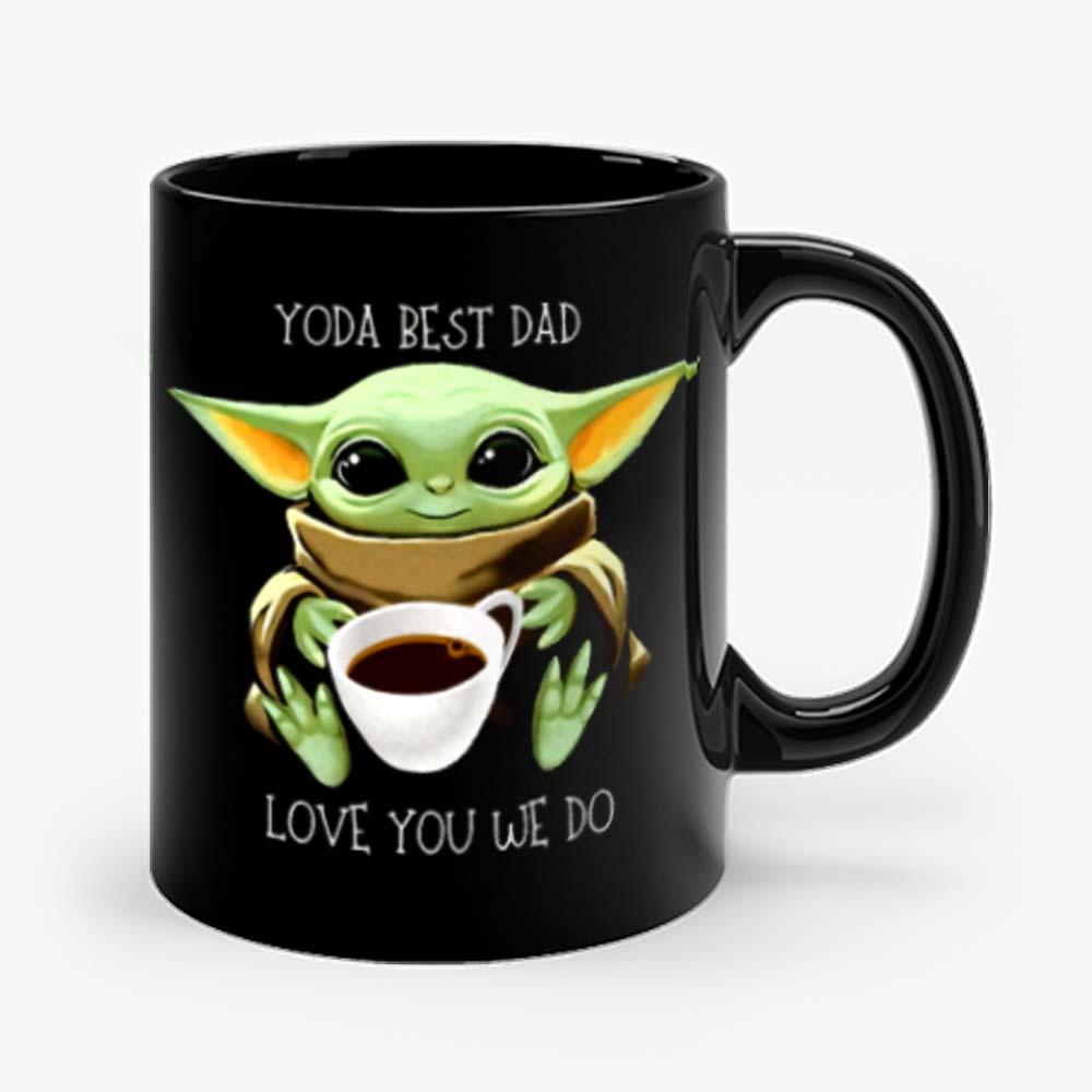 Yoda Best Dad Love You We Do Mug