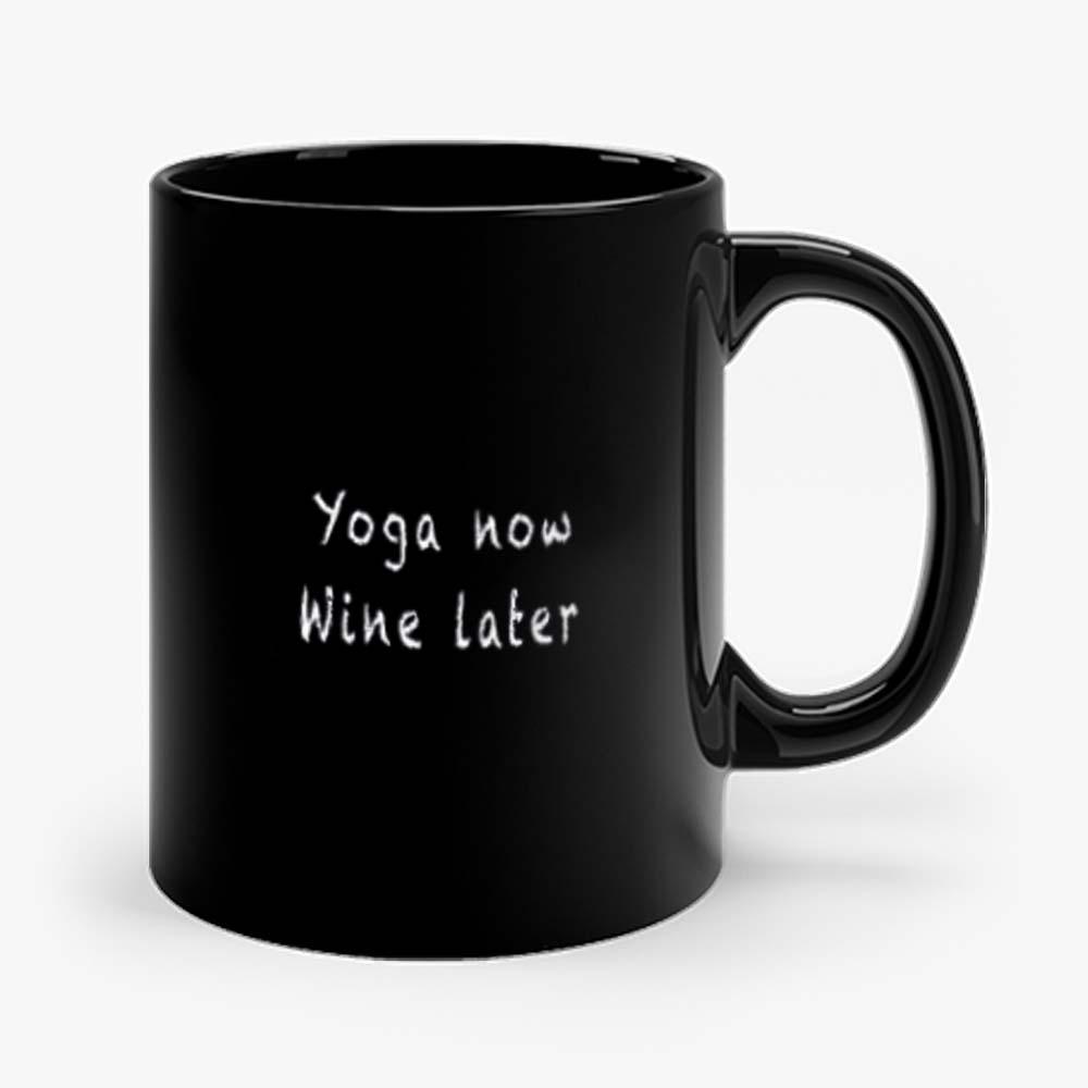 Yoga Now Wine Later Mug