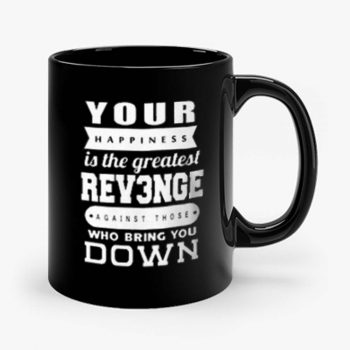 Your Happiness Is The Greatest Revenge Mug