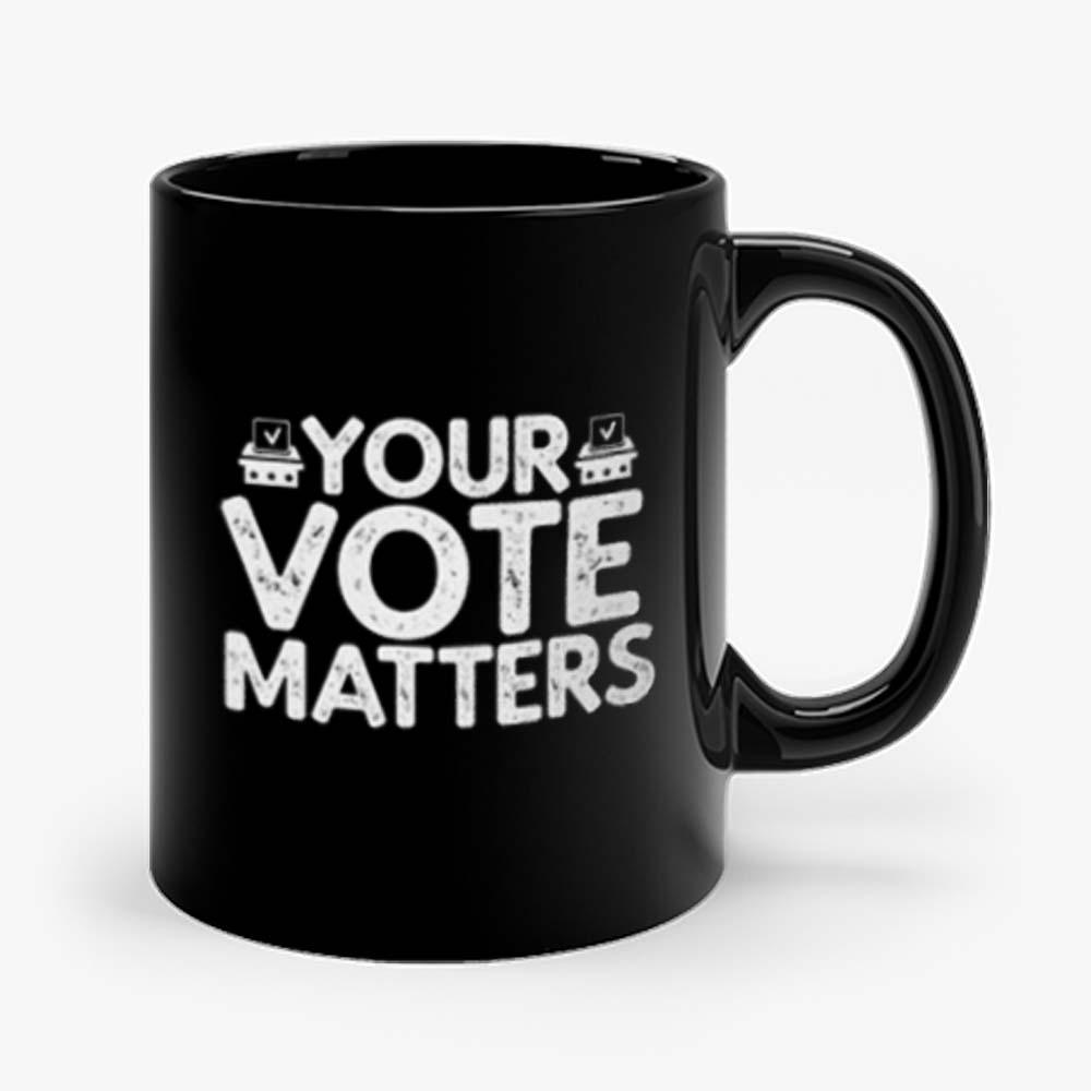 Your Vote Matters Mug