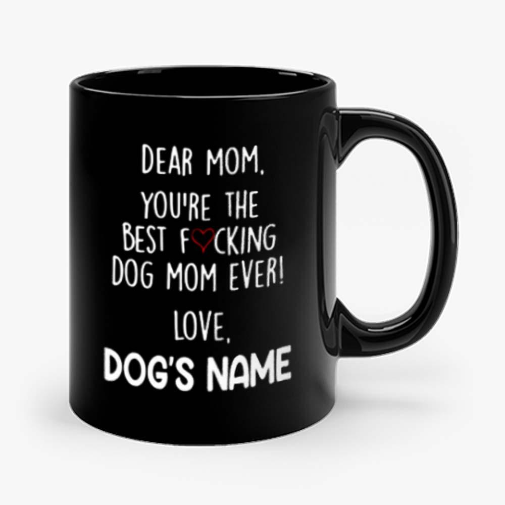 Youre the best dog mom ever Mug