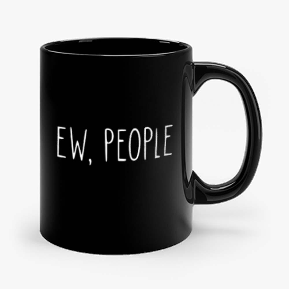 ew people Mug