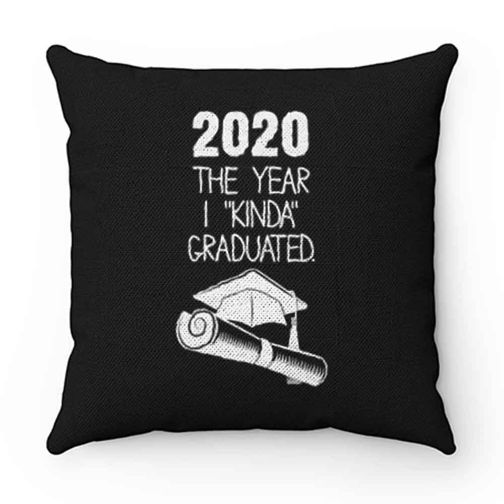 2020 The Year I Kinda Graduated Pillow Case Cover