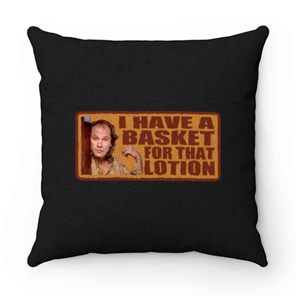 90s Classic Silence Of The Lamb Buffalo Bill Have A Basket Pillow Case Cover