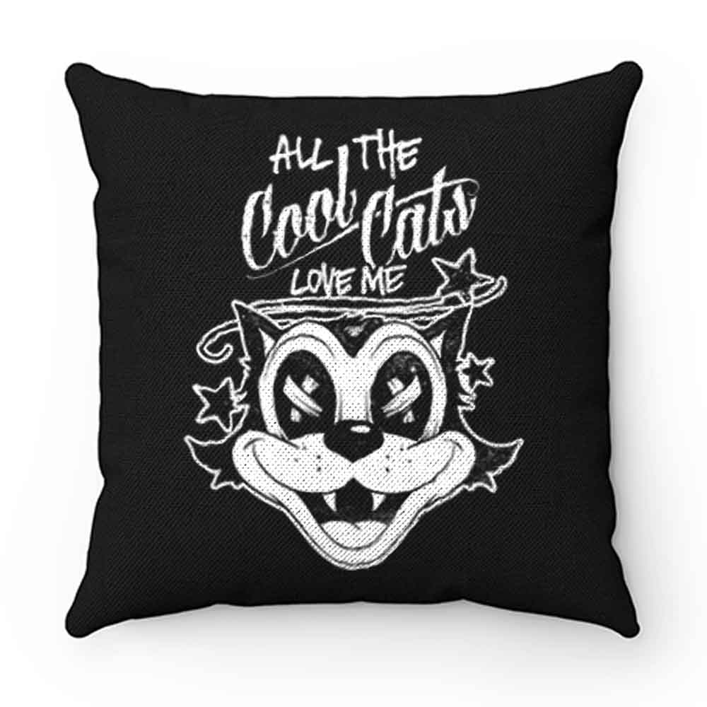 ALL THE COOL CATS LOVE ME Pillow Case Cover