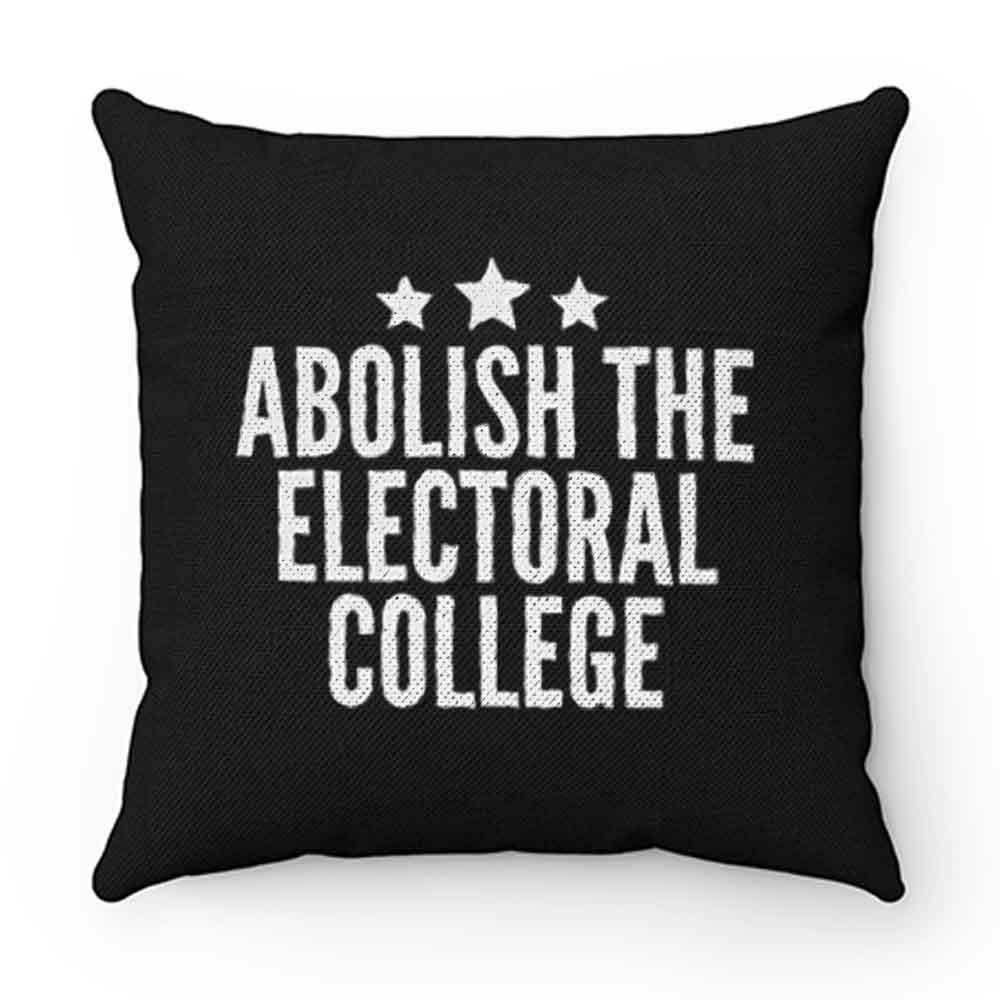 Abolish The Electoral College Pillow Case Cover