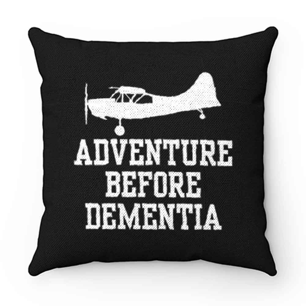 Adventure Before Dementia Pillow Case Cover