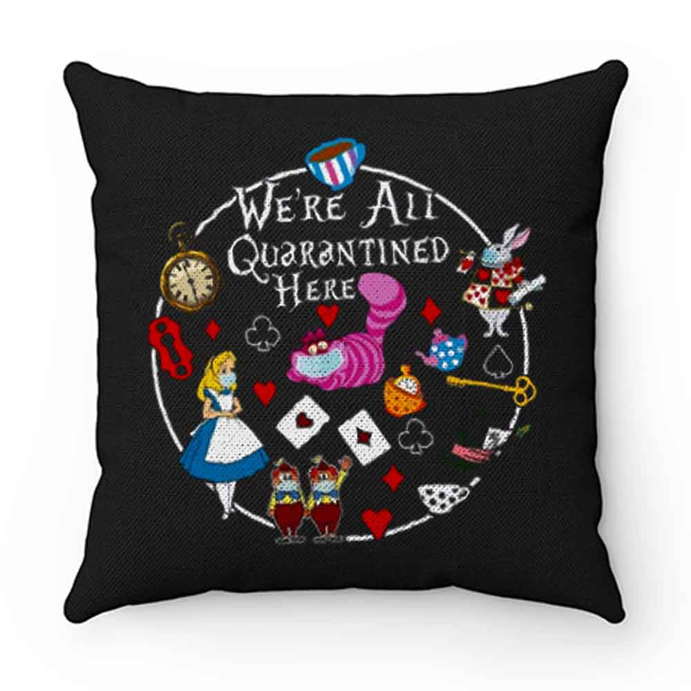Alice In Wonderland Quarantine Pillow Case Cover