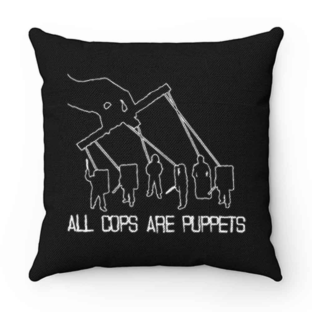 All Cops Are Puppets Funny Satire Pillow Case Cover