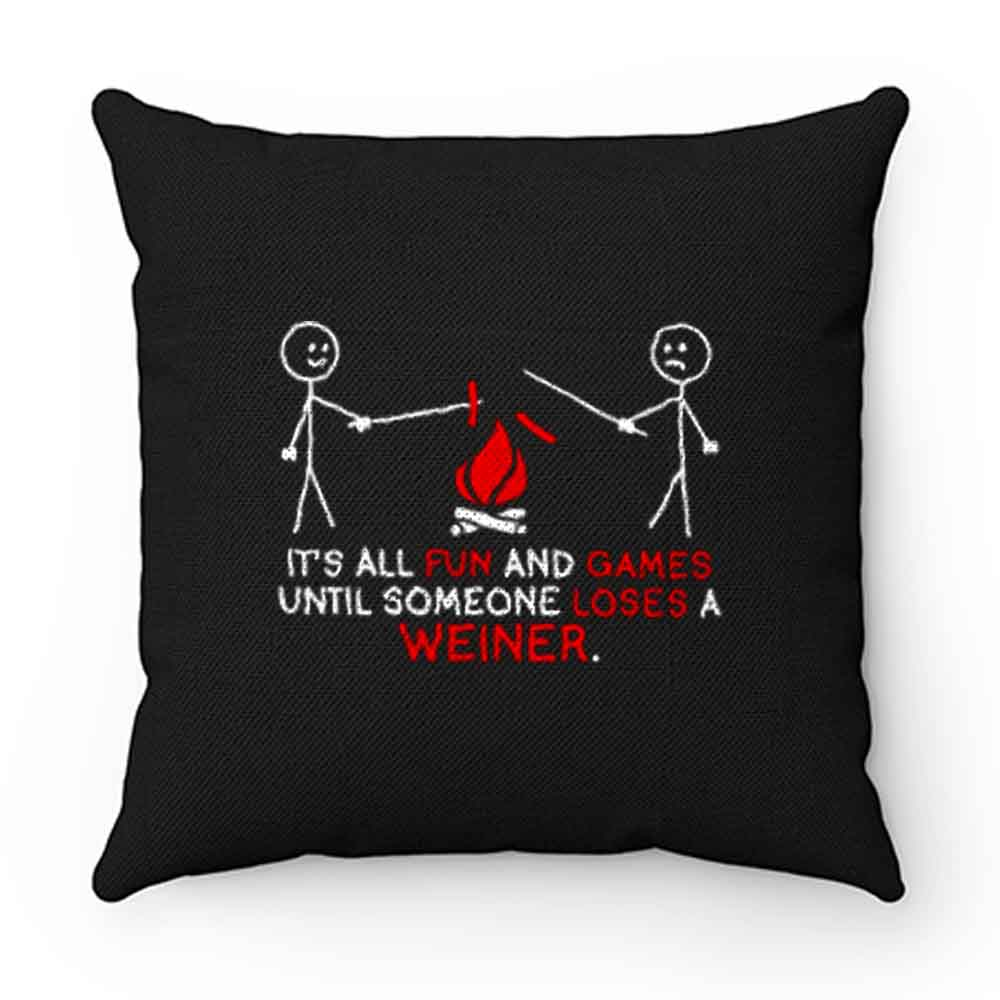 All Fun And Games Until Funny Novelty Pillow Case Cover