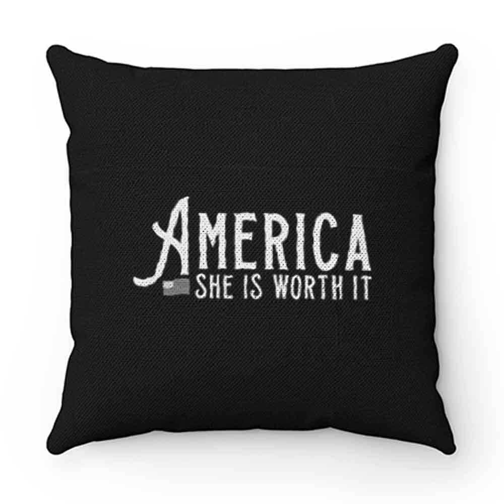 America She Is Worth It Pillow Case Cover