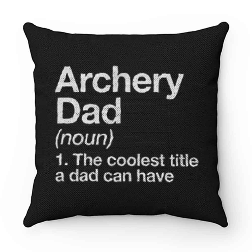 Archery Dad Definition Pillow Case Cover