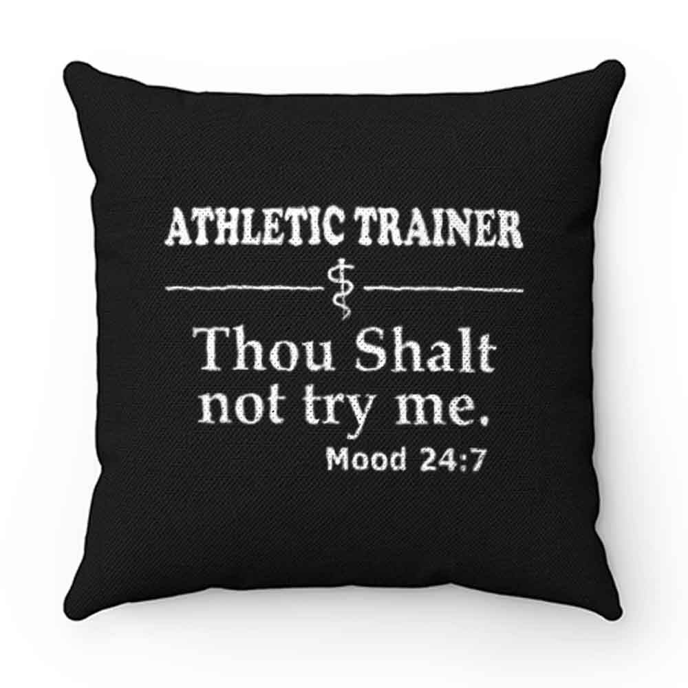 Athletic Trainer not try me Pillow Case Cover