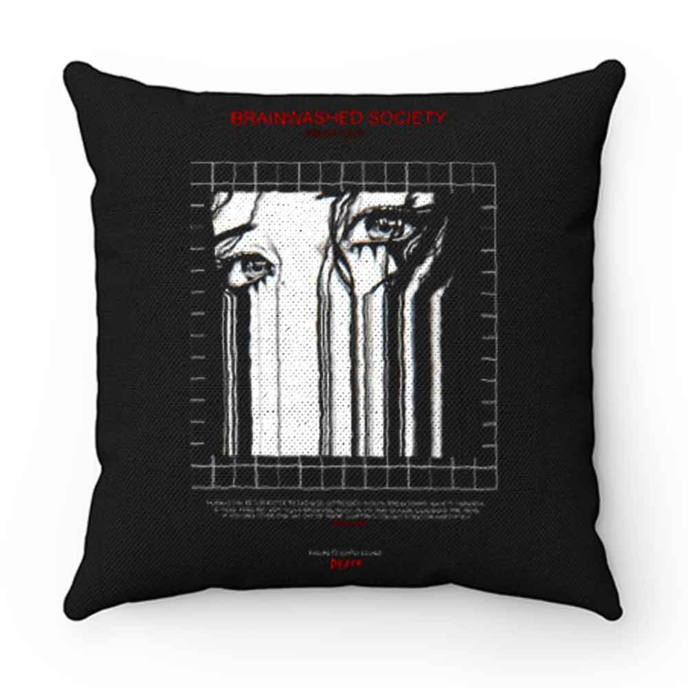 BRAINWASHED SOCIETY Pillow Case Cover