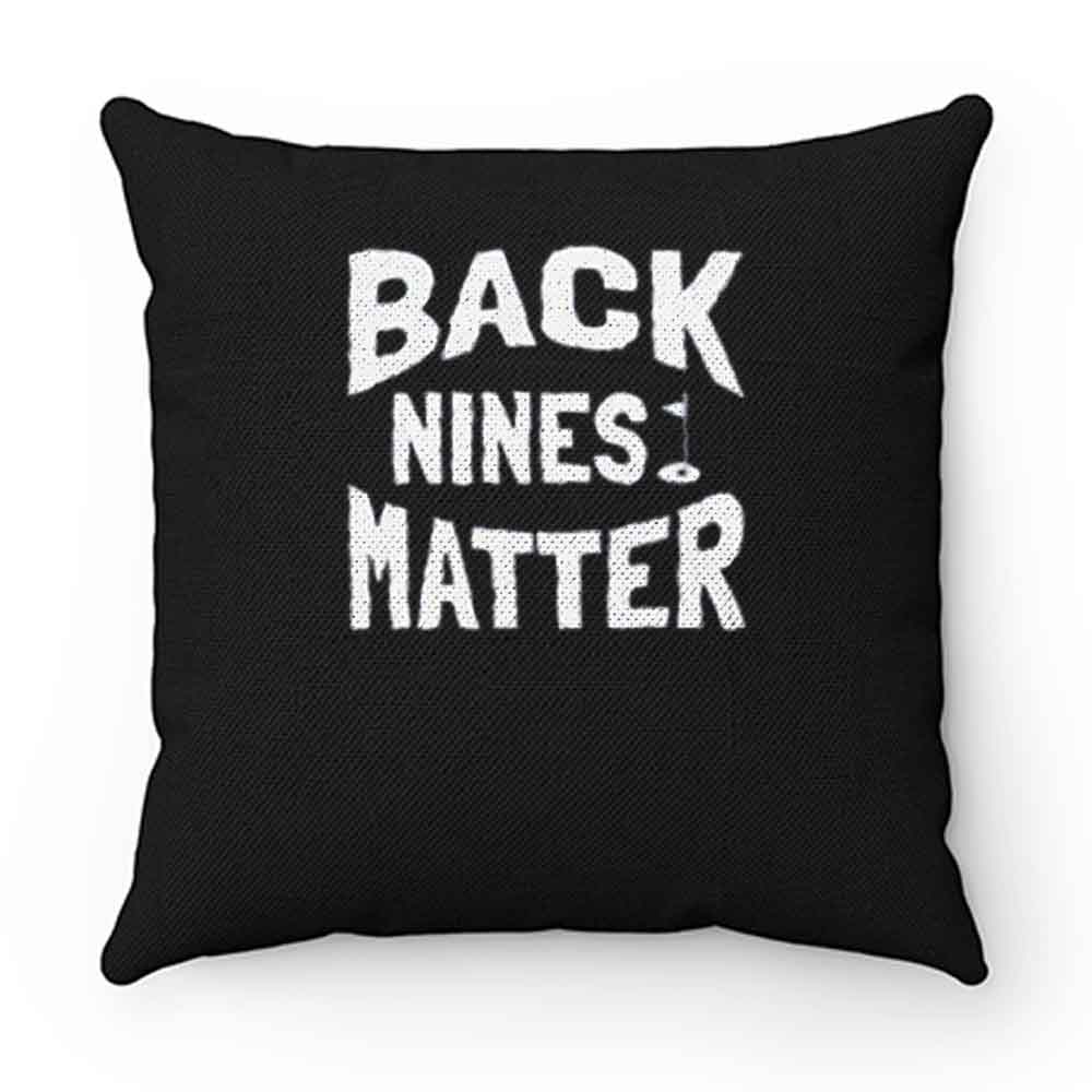 Backnine Matters Pillow Case Cover