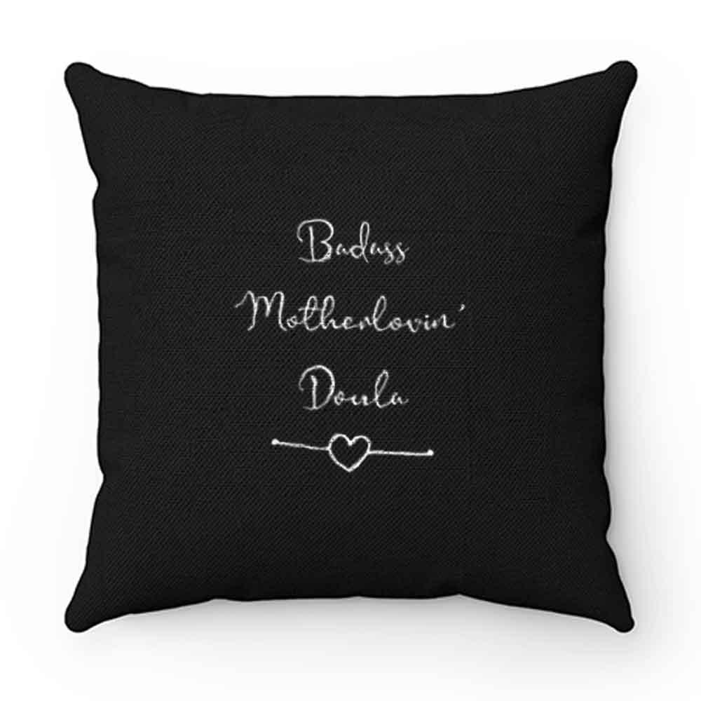 Badass Motherlovin Doula Pillow Case Cover