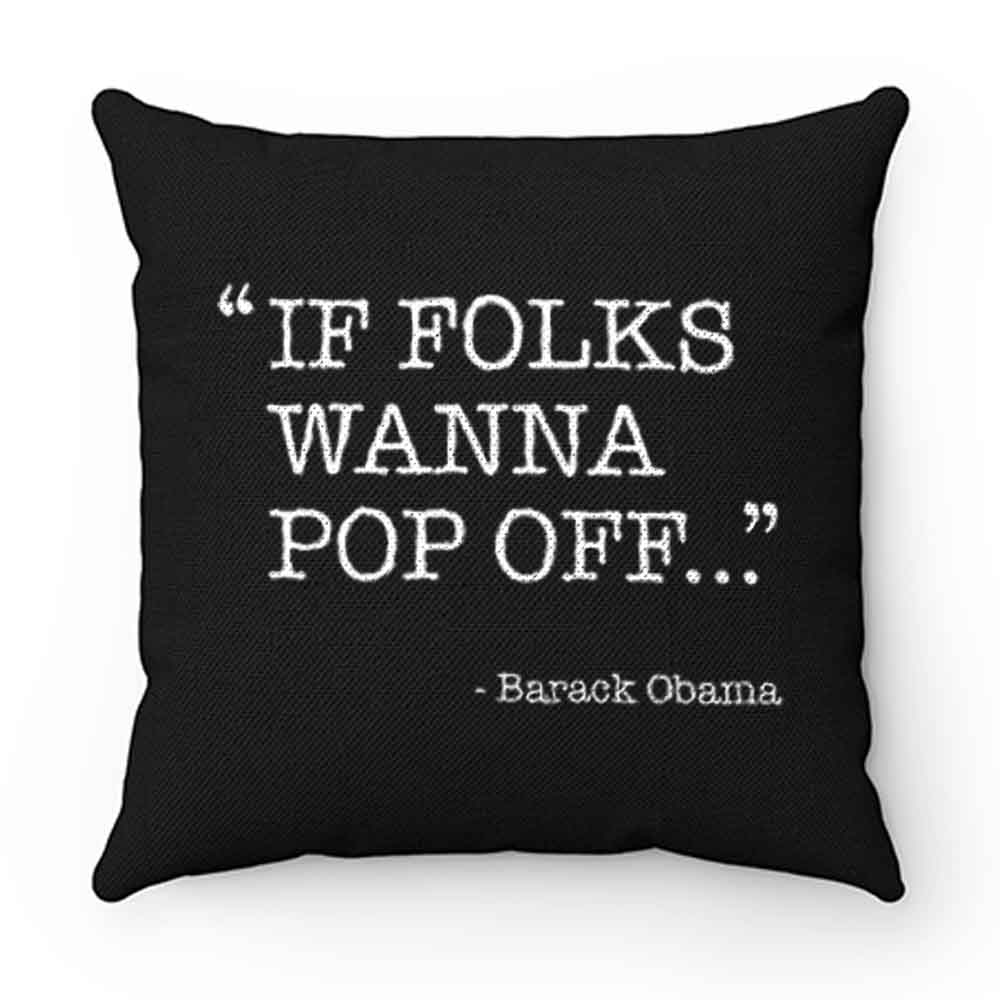 Barack Obama Quote Pillow Case Cover