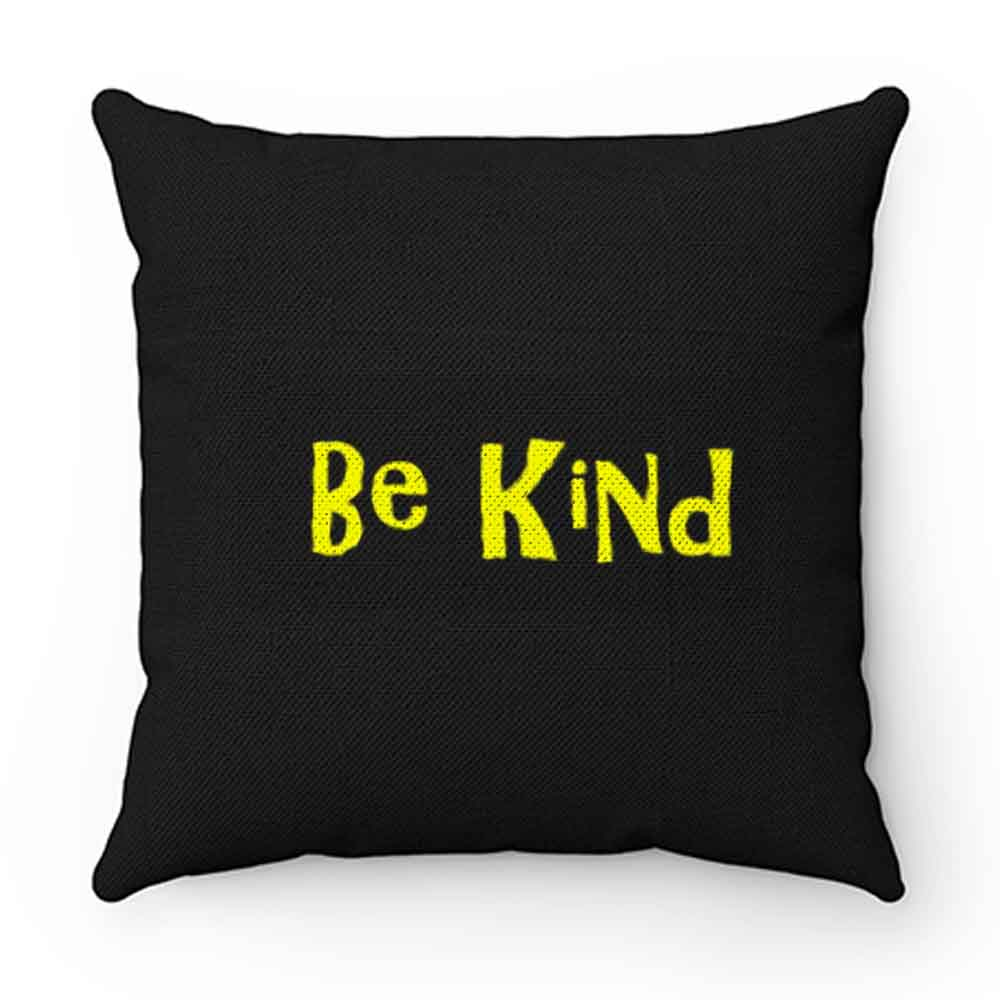 Be Kind Cute Quote Pillow Case Cover
