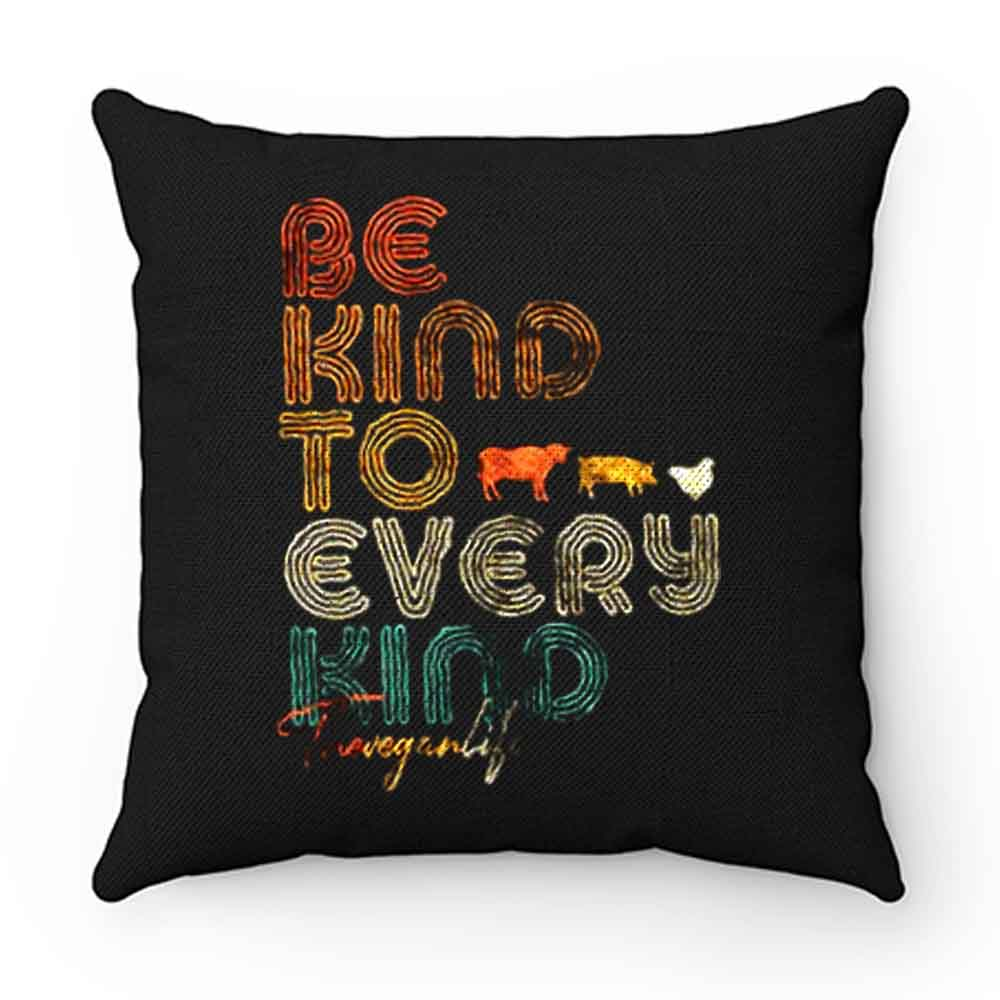 Be Kind To Every Kind Vegan Retro Pillow Case Cover