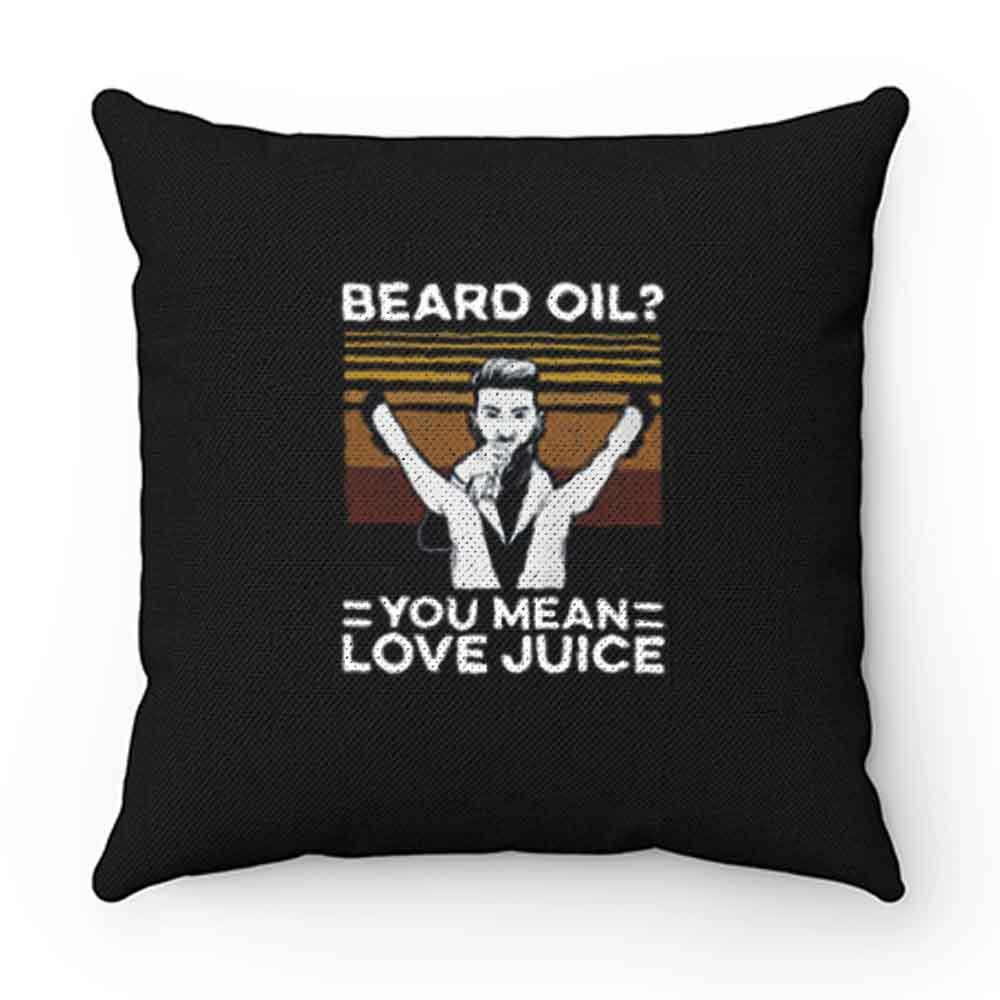 Beard Oil Love Juice Vintage Pillow Case Cover