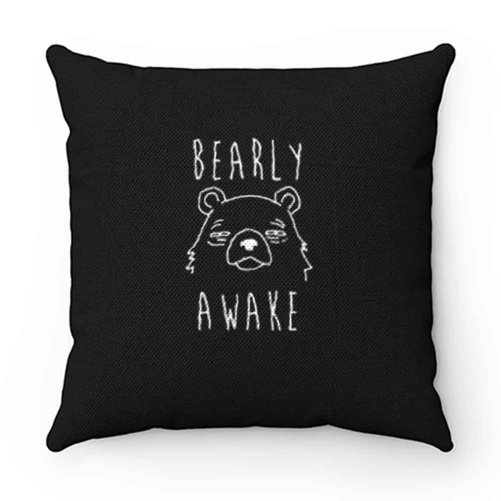 Bearly Awake Pillow Case Cover