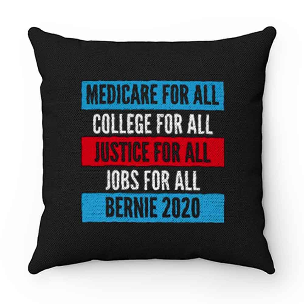 Bernie 2020 Medicare College Justice Jobs For All Pillow Case Cover