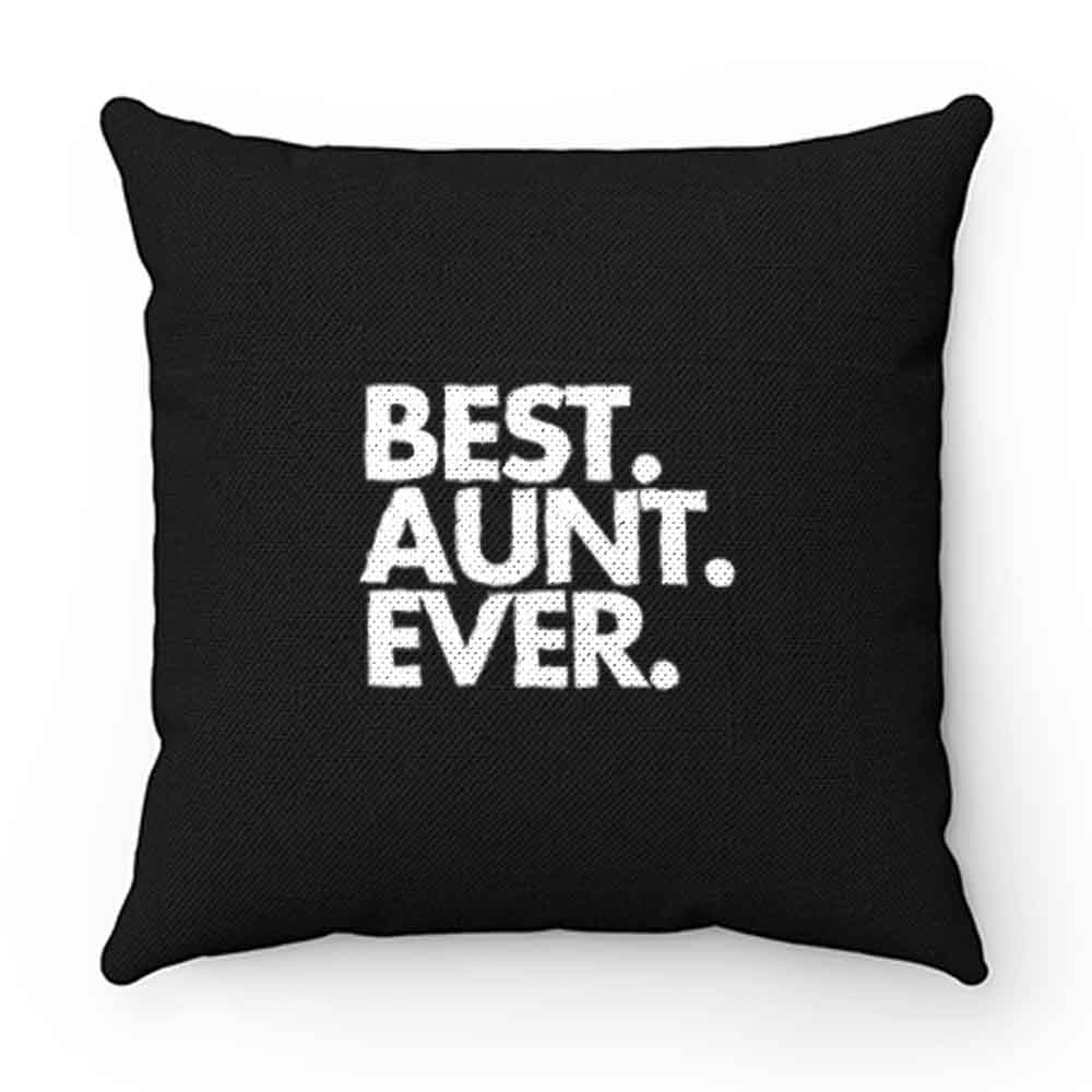 Best Aunt Ever Quote Pillow Case Cover