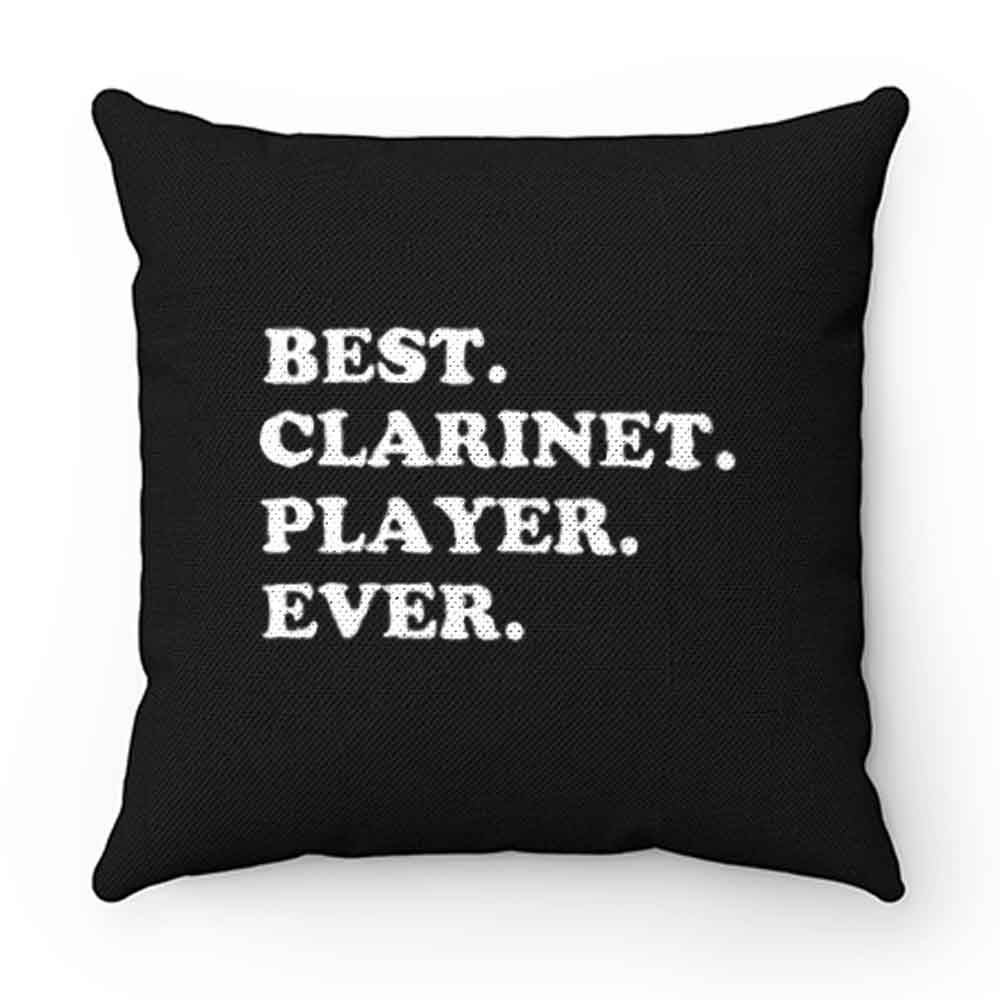 Best Clarinet Player Ever Pillow Case Cover