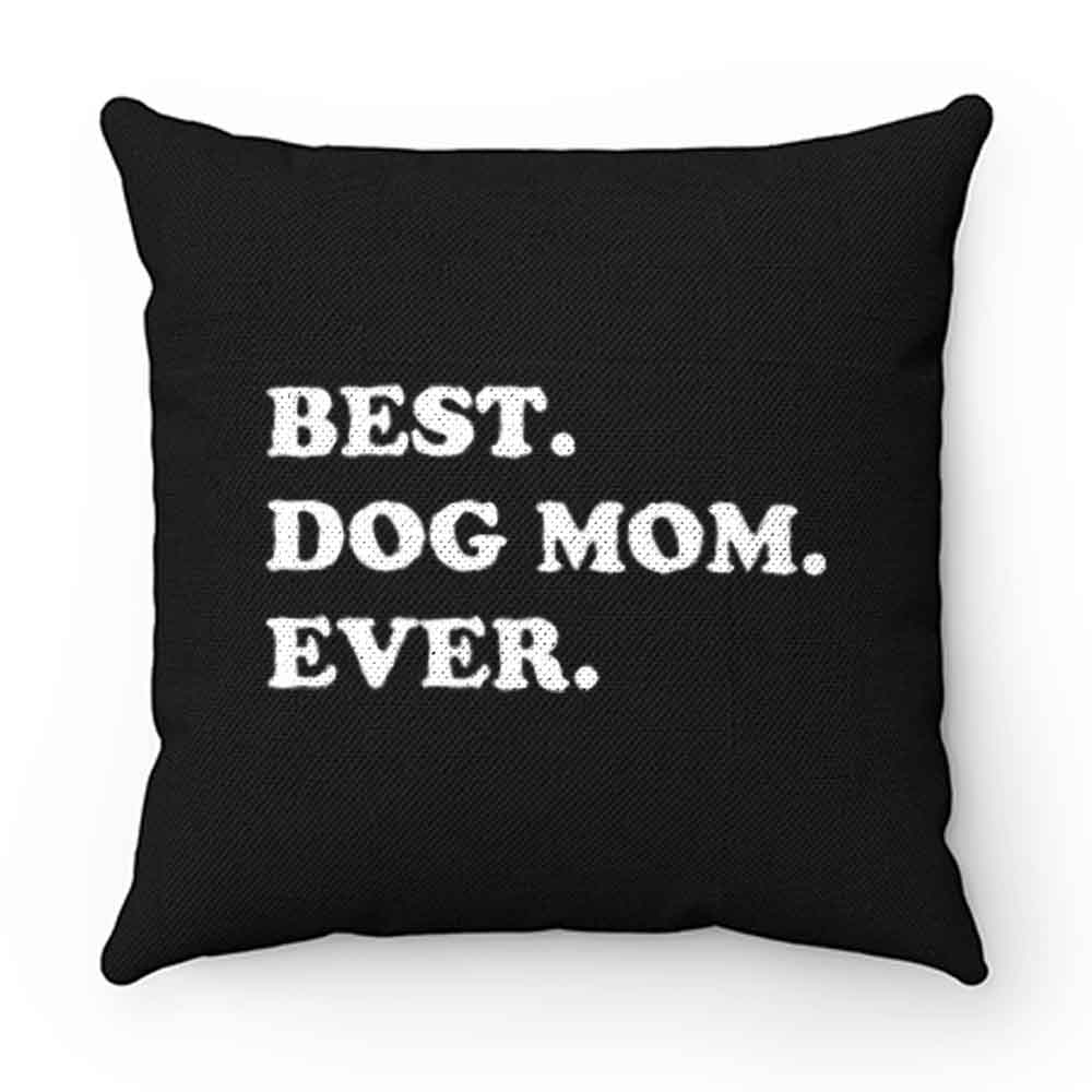 Best Dog Mom Ever Awesome Dog Pillow Case Cover