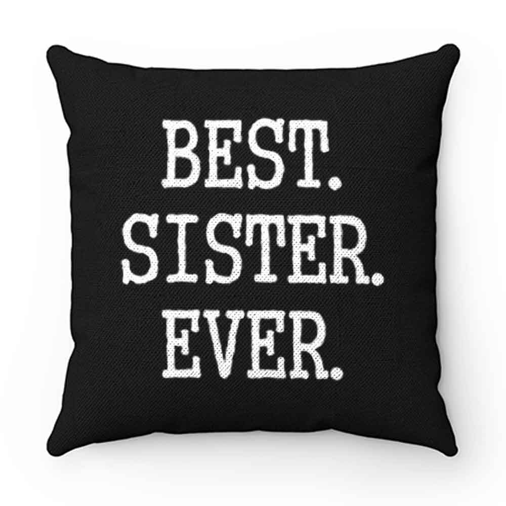 Best Sister Ever Pillow Case Cover
