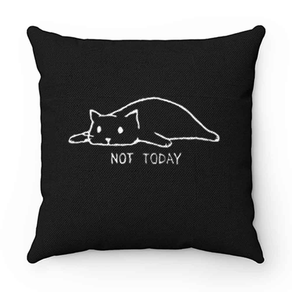 Black Cat Not Today Pillow Case Cover