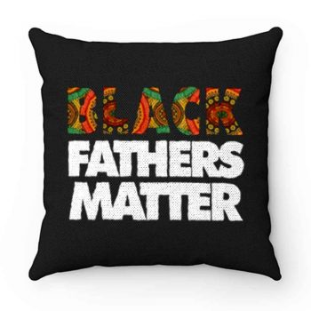 Black Fathers Matter Pillow Case Cover