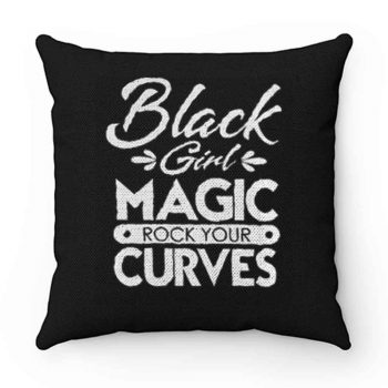 Black Girl Magic Rock Your Curves Pillow Case Cover