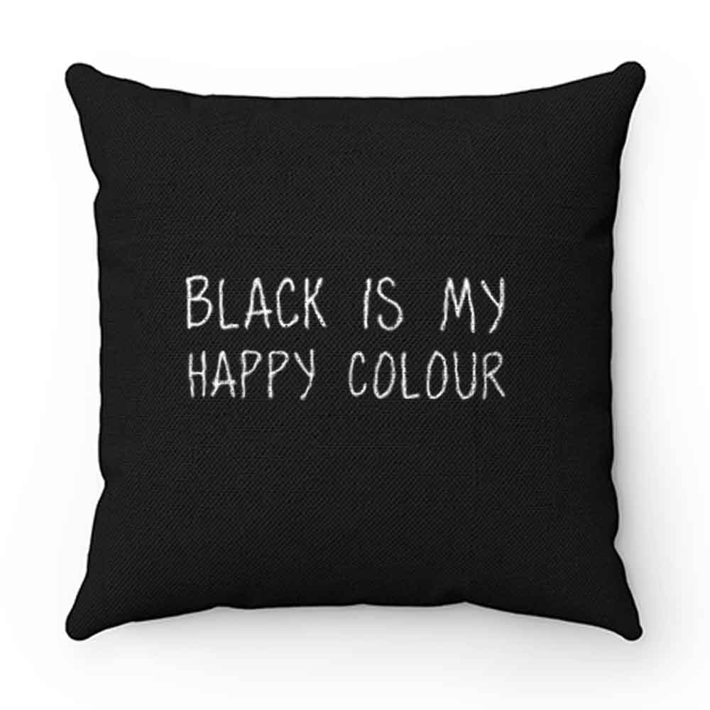Black Is My Happy Colour Pillow Case Cover