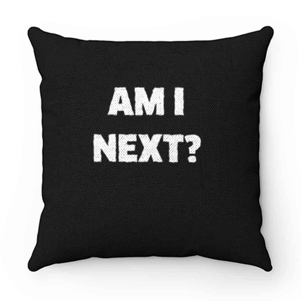 Black Lives Matter Am I Next Pillow Case Cover