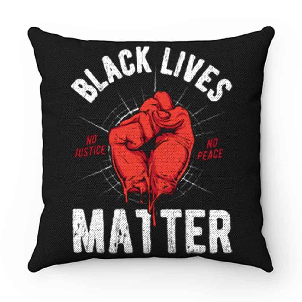 Black Lives Matter No Justice No Peace Pillow Case Cover