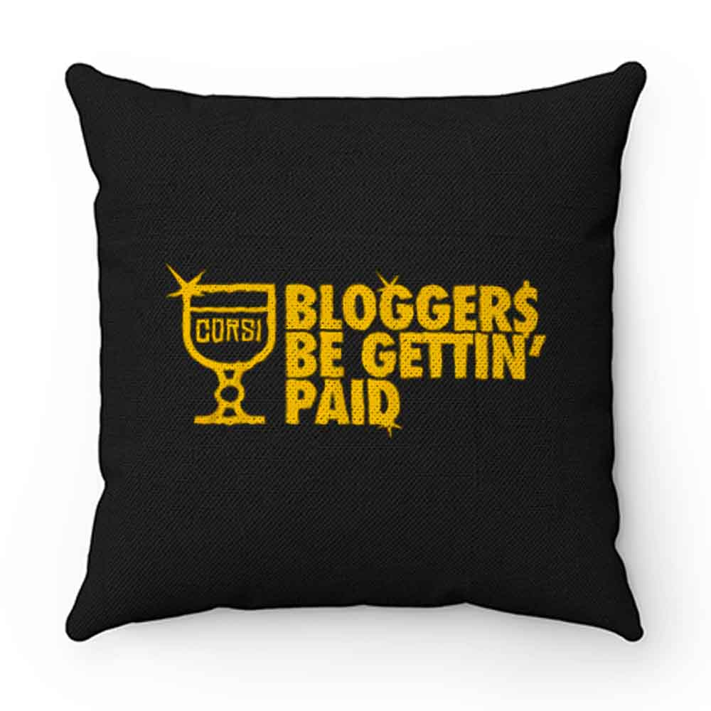 Bloggers Be Gettin Paid Pillow Case Cover