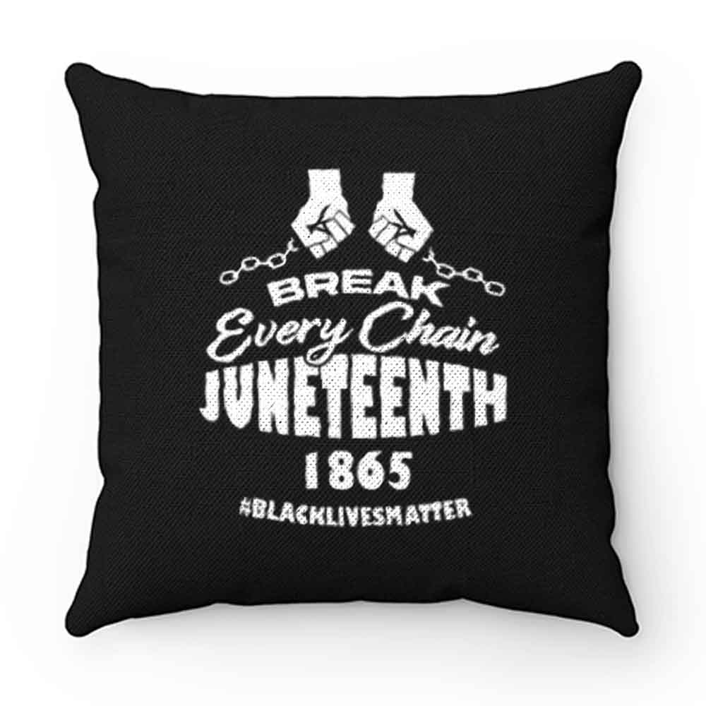 Break Every Chain Juneteenth 1865 Pillow Case Cover