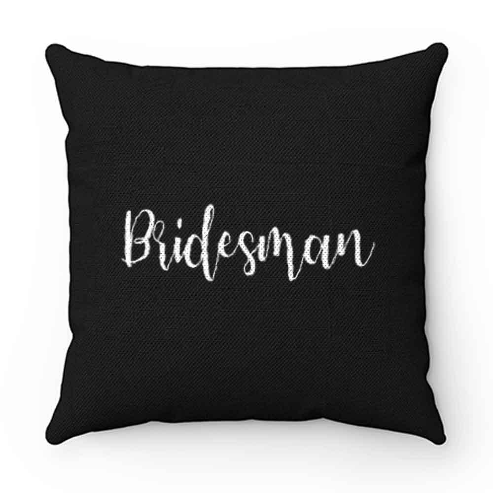 Bridesman Pillow Case Cover