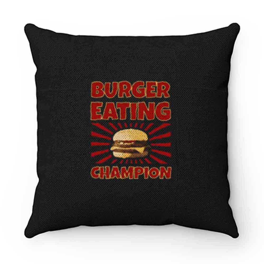 Burger Eating Champion Pillow Case Cover