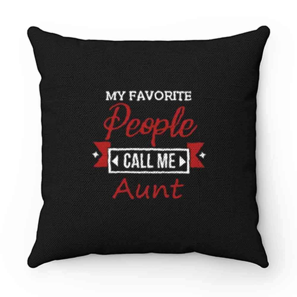 Call Me Aunt Pillow Case Cover