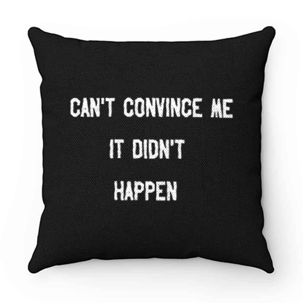 Cant Convince Me Carole Pillow Case Cover