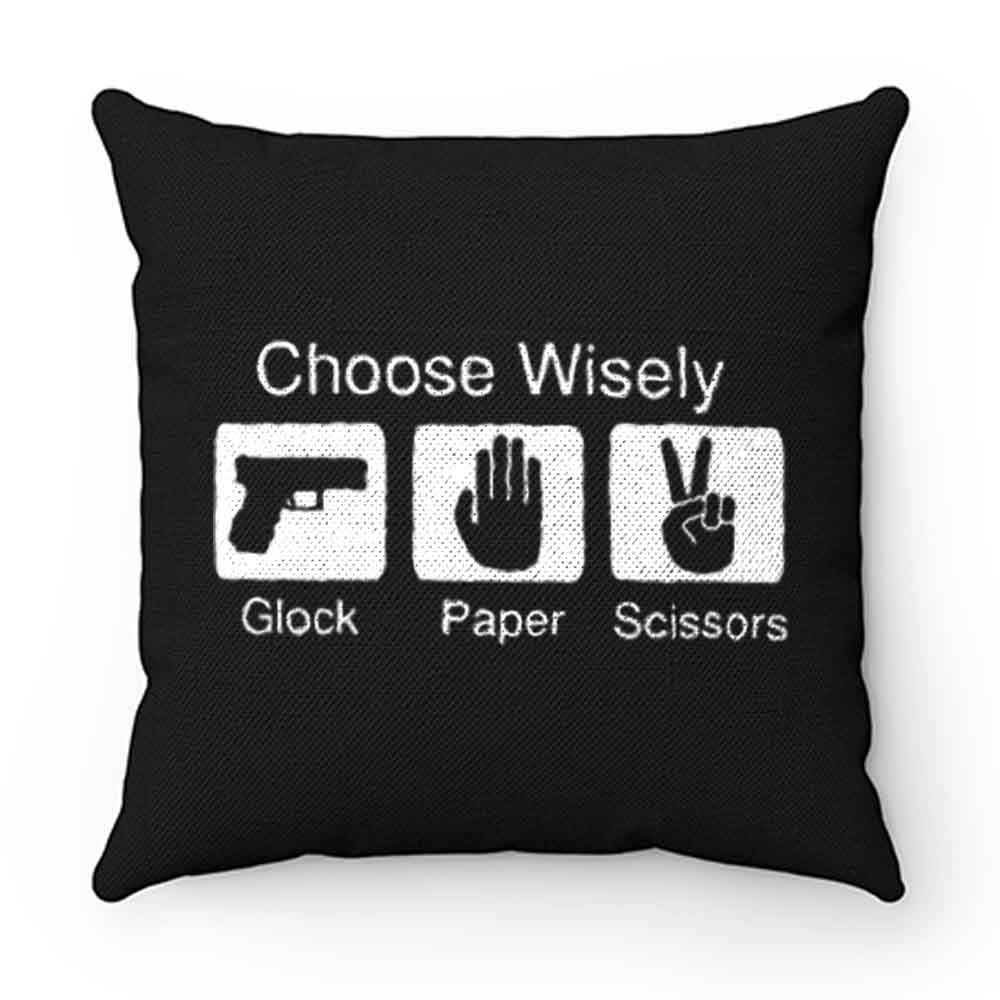 Choose Wisely Glock Paper Scissors Pillow Case Cover