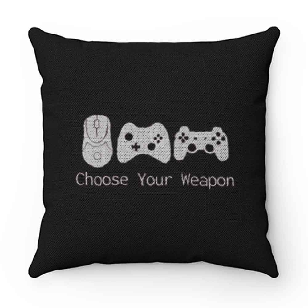 Choose Your Weapont Gaming Pillow Case Cover